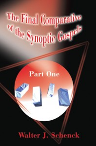 The Final Comparative of the Synoptic Gospels: Part One