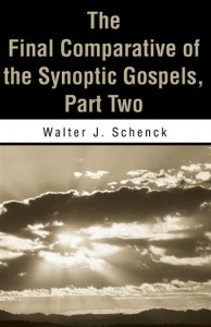 The Final Comparative of the Synoptic Gospels, Part Two